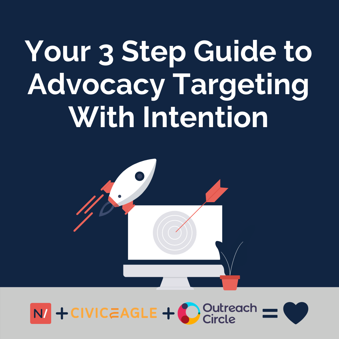 Your 3 Step Guide to Advocacy Targeting With Intention