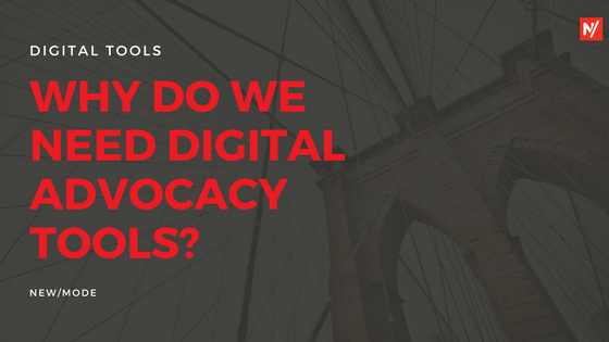 Why do we need digital tools for digital advocacy campaigners?